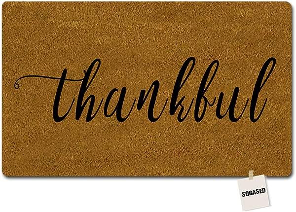 SGBASED Door Mat Funny Doormat Thankful Mat Washable Floor Entrance Outdoor Indoor Rug Doormat Non Woven Fabric 23 6 X 15 7 Inches
