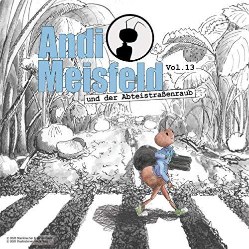 Page de couverture de Andi Meisfeld und der Abteistraßenraub