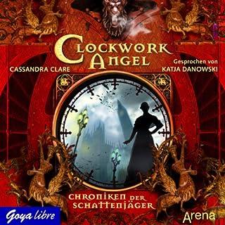 Chroniken der Schattenjäger     Clockwork Angel              Autor:                                                                                                                                 Cassandra Clare                               Sprecher:                                                                                                                                 Katja Danowski                      Spieldauer: 7 Std. und 53 Min.     63 Bewertungen     Gesamt 4,3