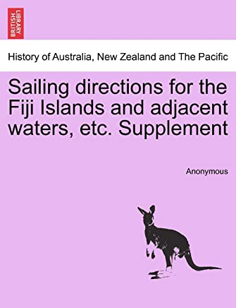 Sailing Directions for the Fiji Islands and Adjacent Waters, Etc. Supplement