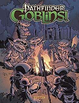 Pathfinder: Goblins! Collection by [Adam Warren, Erik Mona, Charles Soule, James Sutter, Ron Marz, Ray Fawkes, Jeremy Holt, Wesley Schneider, Paul Allor, Eric Trautmann, Larry White, Rich Young, Carlos Gomez, Shane Patrick White, Alberto Jimenez Alburquerque, Sean Izaakse, Lee Moder, Craig Rousseau, Jennifer L. Meyer, Christian Meesey, Jainai Jeffries, Adam Moore, Kevin Stokes]