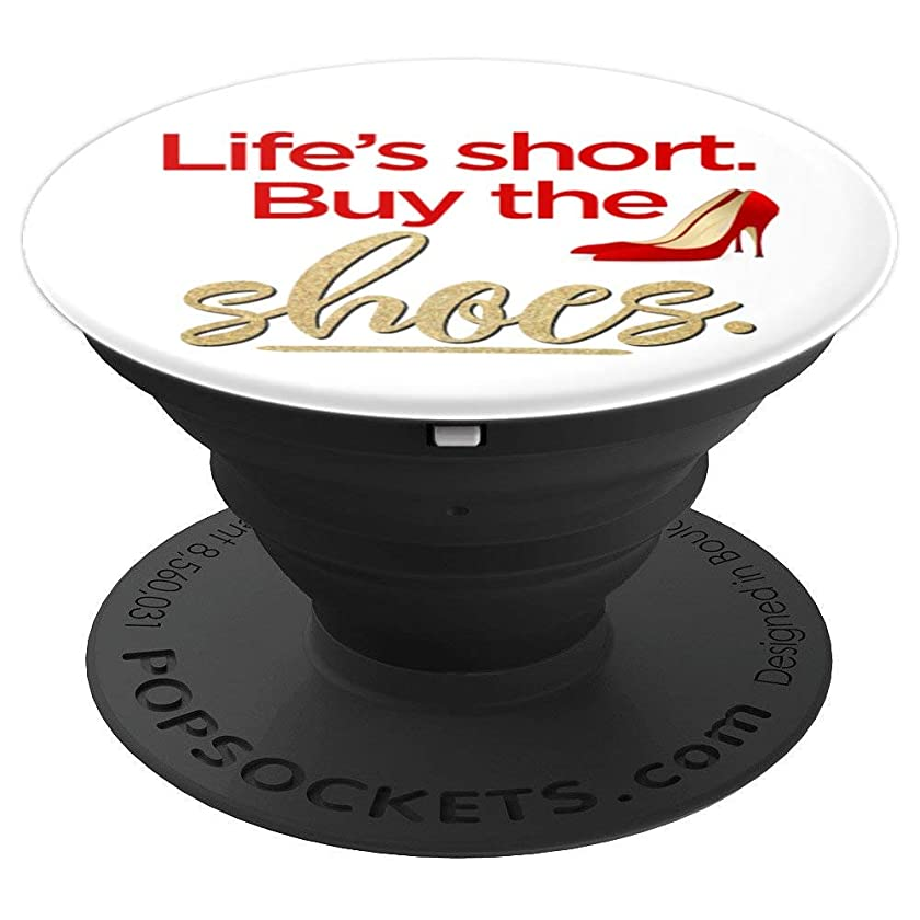 Life's Short Buy the Shoes Red High Heel Lovers Gold White - PopSockets Grip and Stand for Phones and Tablets