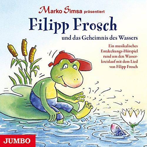 Filipp Frosch und das Geheimnis des Wassers Titelbild