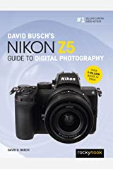 David Busch's Nikon Z5 Guide to Digital Photography (The David Busch Camera Guide Series) Kindle Edition