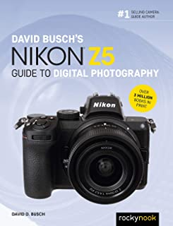 David Busch's Nikon Z5 Guide to Digital Photography
