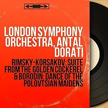 Rimsky-Korsakov: Suite from the Golden Cockerel & Borodin: Dance of the Polovtsian Maidens (Mono Version)