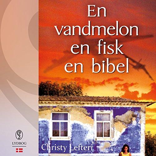 En vandmelon, en fisk, en bibel                   De :                                                                                                                                 Christy Lefteri                               Lu par :                                                                                                                                 Jette Mechlenburg                      Durée : 10 h et 12 min     Pas de notations     Global 0,0