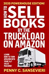 How to Sell Books by the Truckload on Amazon - 2020 Updated Edition: Learn how to turn Amazon into your 24/7 sales machine! Kindle Edition
