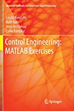 Control Engineering: MATLAB Exercises (Advanced Textbooks in Control and Signal Processing)