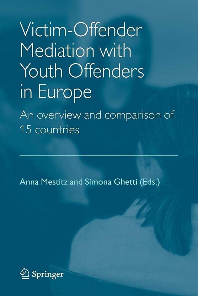 配る観察する歩くVictim-Offender Mediation with Youth Offenders in Europe: An Overview and Comparison of 15 Countries