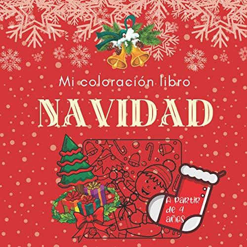 Mi Coloración Libro NAVIDAD: Navidad Mi libro de colorear, Libro para colorear en Navidad para niños a partir de 4 años - Regalos y decoración de ... artística. Chicas, chicos, adolescentes