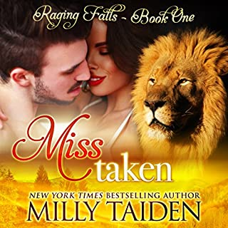 Miss Taken     Raging Falls, Book 1              By:                                                                                                                                 Milly Taiden                               Narrated by:                                                                                                                                 Lauren Sweet                      Length: 3 hrs and 37 mins     180 ratings     Overall 4.4