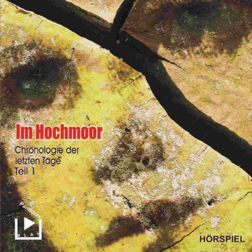 Im Hochmoor (Chronologie der letzten Tage 1) Titelbild