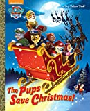 The Pups Save Christmas! (Paw Patrol) (Big Golden Books: Paw Patrol)