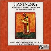 Kastalksky: Liturgy of St. John of Chrysostom