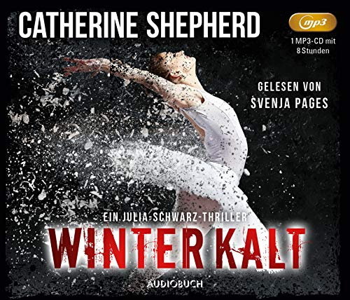 Winterkalt - Ein Fall für Julia Schwarz (Hörbuch, Rechtsmedizin, Thriller)
