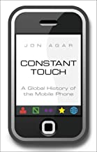 Constant Touch: A Global History of the Mobile Phone