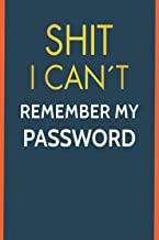 Shit I Can´t Remenber My Password: Internet Password Log Book / Tabbed A-to-Z pages for easy reference / Pretty, practical...