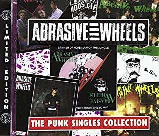 Punk Singles Collection by ABRASIVE WHEELS