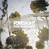 FORESIGHT by FOUR GET ME A NOTS (2008-03-26)