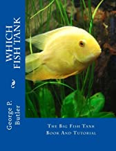 Which Fish Tank: The Big Fish Tank Book And Tutorial