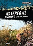 Waterfowl Hunting: Duck, Goose, and More (Great Outdoors Sports Zone) - Tom Carpenter