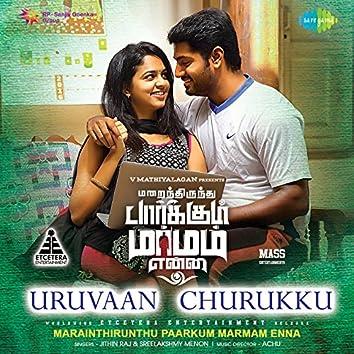 "Uruvaan Churukku (From ""Marainthirunthu Paarkum Marmam Enna"") - Single"