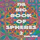 The Big Book of Spheres 2: 100 awesome Spheres to color