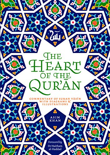 The Heart of the Qur'an: Commentary on Surah Yasin with Diagrams and Illustrations (English Edition)
