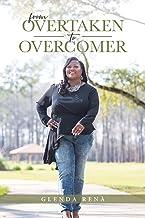 From Overtaken to Overcomer