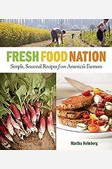 Fresh Food Nation: Simple, Seasonal Recipes from America's Farmers Paperback
