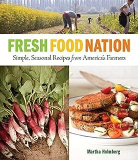 Fresh Food Nation: Simple, Seasonal Recipes from America's Farmers