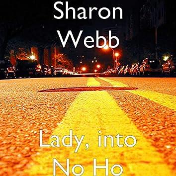 Lady, into No Ho