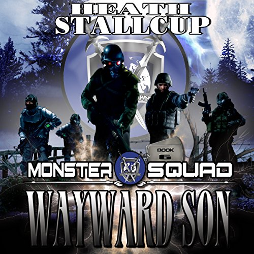 Wayward Son     A Monster Squad Novel, Book 6              By:                                                                                                                                 Heath Stallcup                               Narrated by:                                                                                                                                 Maxwell Zener                      Length: 10 hrs and 57 mins     27 ratings     Overall 4.4