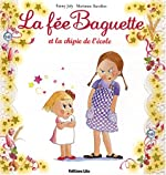 La fée Baguette et la chipie de l'école - De 3 à 7 ans de Marianne Barcilon