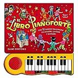 Il libro pianoforte. Con 12 famose canzoncine per bambini da leggere, cantare e suonare! E...