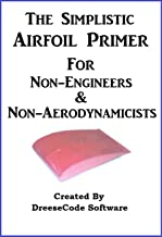 Simplistic Airfoil Primer For Non-Engineers & Non-Aerodynamicists