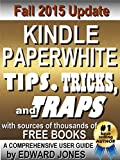 Kindle Paperwhite Tips, Tricks, and Traps: A comprehensive guide to using your Paperwhite and finding free books (English Edition)