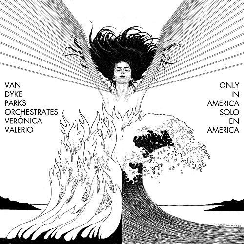 Van Dyke Parks orchestrates Verónica Valerio: Only in America