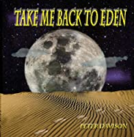 Take Me Back to Eden