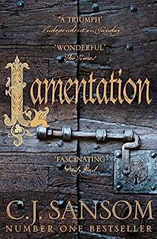 Lamentation: A Shardlake Novel 6 (The Shardlake Series) by [C. J. Sansom]