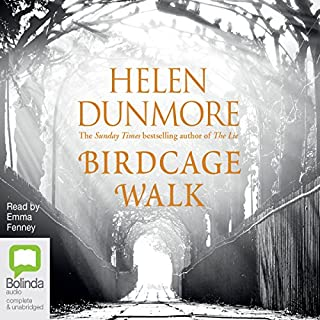 Birdcage Walk                   By:                                                                                                                                 Helen Dunmore                               Narrated by:                                                                                                                                 Emma Fenney                      Length: 10 hrs and 10 mins     366 ratings     Overall 4.0