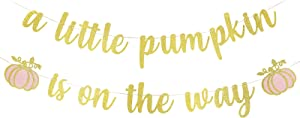 Gold Glitter A Little Pumpkin is On the Way Banner- Pumpkin Baby Shower Party Decorations,Girl Fall Baby Shower Gender Reveal Birthday Party Decoration Supplies,Fall Pumpkin Mantel Home Decor