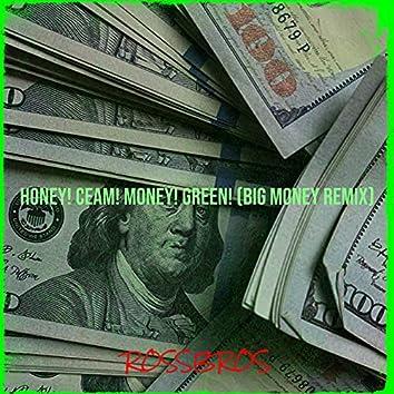 Honey! Ceam! Money! Green!(Big Money Remix)