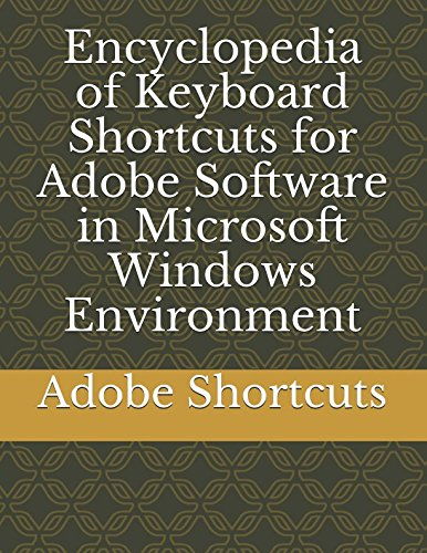 Encyclopedia of Keyboard Shortcuts for Adobe Software in Microsoft Windows Environment