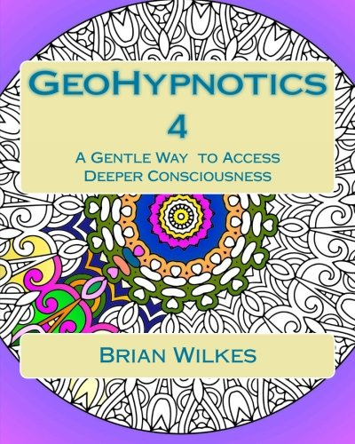 GeoHypnotics 4: A Gentle Way  to Access Deeper Consciousness