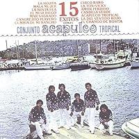 15 Exitos Con El Acapulco Tropical by Acapulco Tropical (2013-05-03)