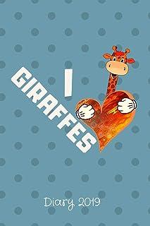 Diary 2019: I Love Giraffes