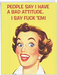 Big Birthday Greeting Card With Envelope 8.5 x 11 Inch - Humorous 'Bad Attitude' Happy Appreciation Card - The Right Card for Someone Who Doesn't Care What Others Say - HBD Cards J5567BDG