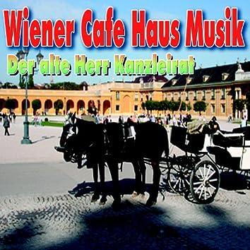 Wiener Cafe Haus Musik - Der alte Herr Kanzleirat